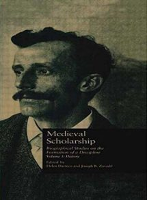 Medieval Scholarship Biographical Studies on the Formation of a Discipline Front Cover